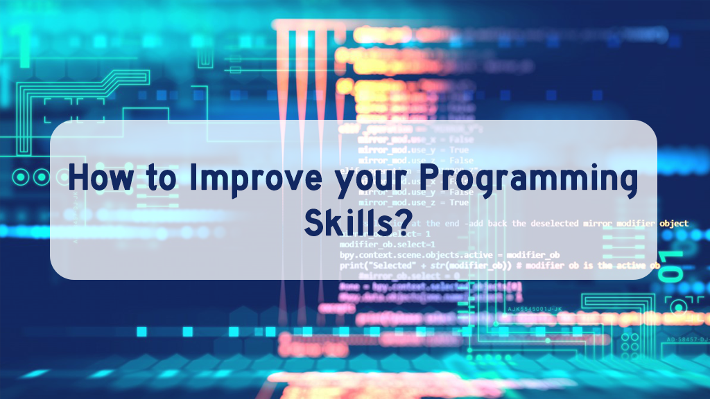 How to Improve Your Programming Skills?