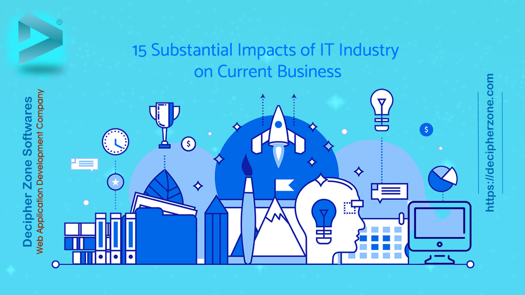 The impact of IT Industry on current business