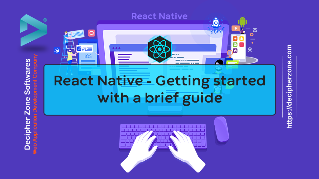 React Native- Getting started with a brief guide